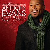 Play & Download What Christmas Means by Anthony Evans | Napster