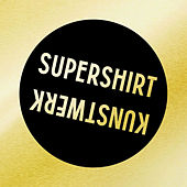 Play & Download Kunstwerk by Supershirt | Napster