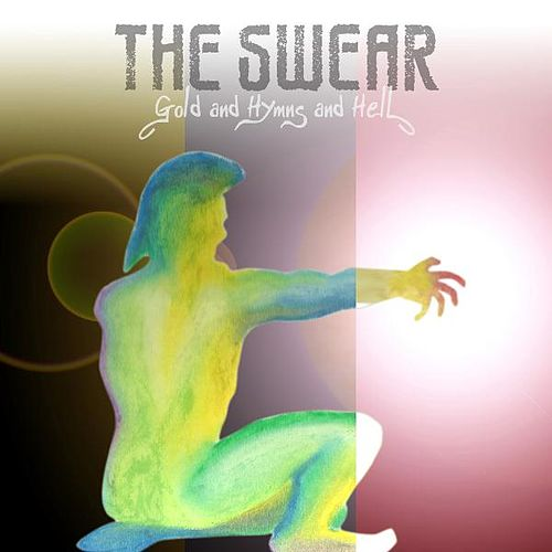 Play & Download Gold and Hymns and Hell by The Swear | Napster