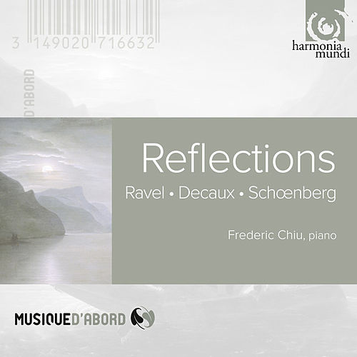 Play & Download Ravel, Decaux, Schönberg: Reflections by Frederic Chiu | Napster