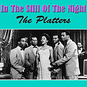 Play & Download In The Still Of The Night by The Platters | Napster