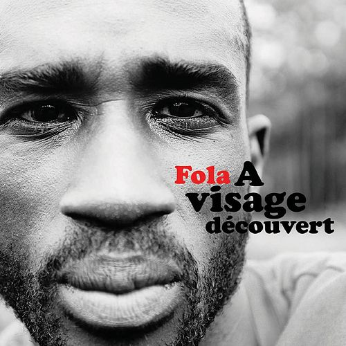 Play & Download A visage découvert by Fola | Napster