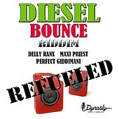 Diesel Bounce Riddim Refueled - Single by Various Artists