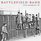 Play & Download Room Enough for All by Battlefield Band | Napster