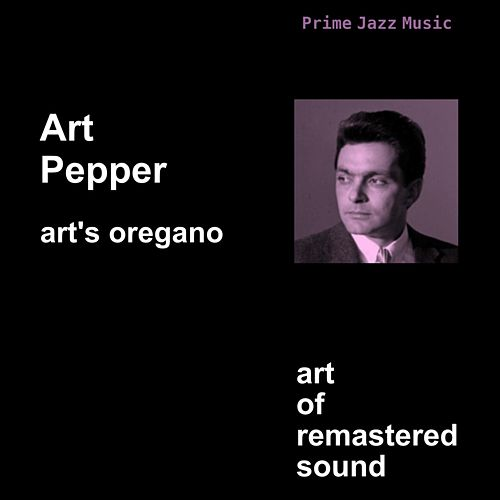 Play & Download Art's Oregano by Art Pepper | Napster