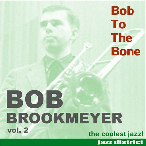 Bob To The Bone (vol. 2) by Stan Getz