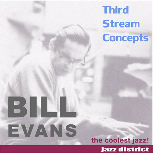 Play & Download Third Stream Concepts by Bill Evans | Napster