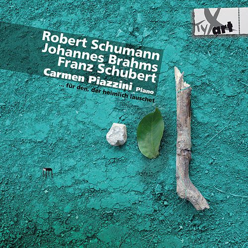 Play & Download Schumann - Brahms - Schubert by Carmen Piazzini | Napster