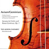 Avison, C.: 12 Concerti Grossi after Geminiani's Sonatas for Violin and Basso Continuo, Op. 1 by Avison Ensemble