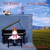 Play & Download The Piano at the Ballet by Anthony Goldstone | Napster