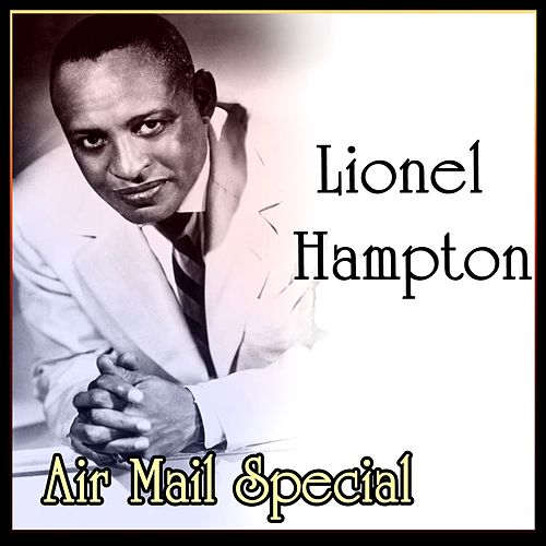 Air Mail Special by Lionel Hampton