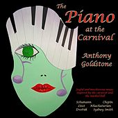 Play & Download Goldstone, Anthony: The Piano at the Carnival by Anthony Goldstone | Napster
