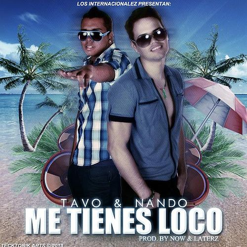 Play & Download Me Tienes Loco by TAVO | Napster