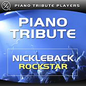 Rockstar (Nickelback Piano Tribute) by Piano Tribute Players