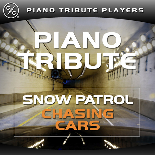 Chasing Cars (Snow Patrol Piano Tribute) by Piano Tribute Players
