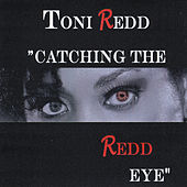 Play & Download Catching the Redd Eye by Toni Redd | Napster