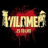 25 to Life by Milwaukee Wildmen