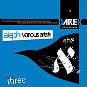 Play & Download Aleph Part Three by Various Artists | Napster