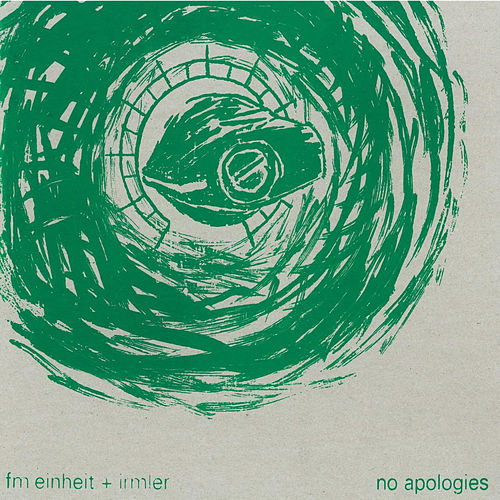 Play & Download No Apologies by FM Einheit | Napster