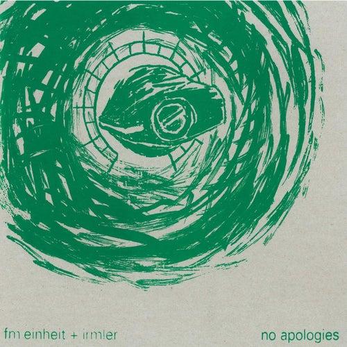No Apologies by FM Einheit