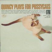 Quincy Plays For Pussycats by Quincy Jones
