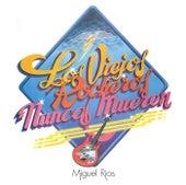 Play & Download Los Viejos Rockeros Nunca Mueren by Miguel Rios | Napster