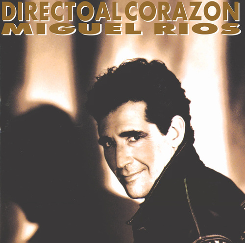 Directo Al Corazón by Miguel Rios
