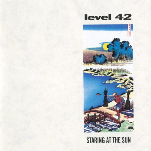 Play & Download Staring At The Sun by Level 42 | Napster