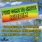 Play & Download Push Come to Shove Riddim by Various Artists | Napster