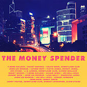 Play & Download The Money Spender by Various Artists | Napster