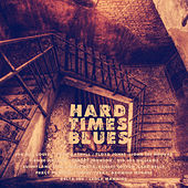 Hard Times Blues by Various Artists