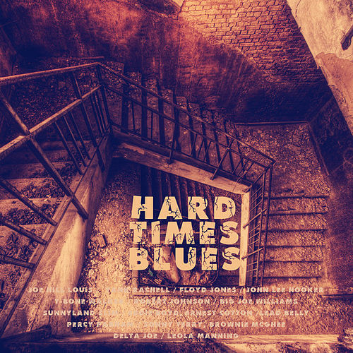 Play & Download Hard Times Blues by Various Artists | Napster