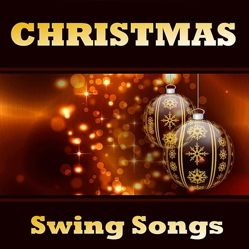 Play & Download Christmas Swing Songs by Various Artists | Napster