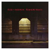 Play & Download Nowhere Nights by Kasey Anderson | Napster