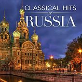 Play & Download Classical Hits Of Russia by Various Artists | Napster