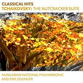 Play & Download Classical Hits - Tchaikovsky: The Nutcracker Suite by Hungarian National Philharmonic | Napster