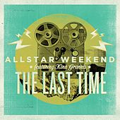 Play & Download The Last Time (feat. Kina Grannis) by Allstar Weekend | Napster