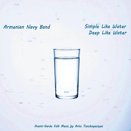 Play & Download Simple Like Water, Deep Like Water by Armenian Navy Band | Napster