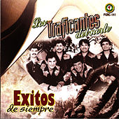 Play & Download Exitos De Siempre by Los Traficantes del Norte | Napster
