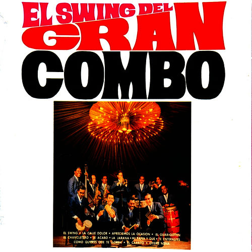 Play & Download El Swing by El Gran Combo De Puerto Rico | Napster