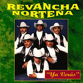 Play & Download Ya Verás by Revancha Norteña | Napster
