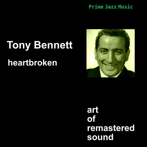 Play & Download Heartbroken by Tony Bennett | Napster