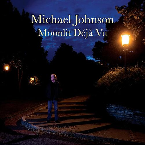 Moonlit Deja Vu by Michael Johnson