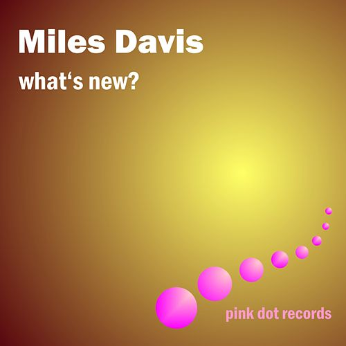 What's New? by Miles Davis