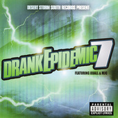 Play & Download Drank Epidemic 7 by Various Artists | Napster