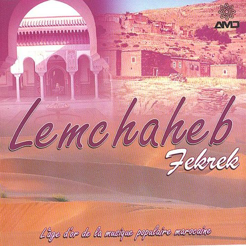Fekrek (L'âge d'or de la musique populaire marocaine) by Lemchaheb