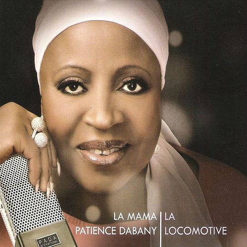 Play & Download La locomotive (La Mama) by Patience Dabany | Napster