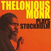 Thelonius Monk Plays Stockholm by Thelonious Monk