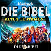 Play & Download Bibel  das alte Testament by The Dreamer | Napster