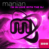 Play & Download I'm in Love with the DJ by Manian | Napster